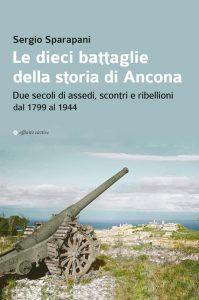 Copertina Le dieci battaglie della storia di Ancona
